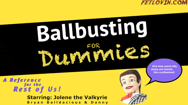 Ballbusting for Dummies.